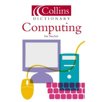 Collins Dictionary of Computers and It (English), Ian Sinclair