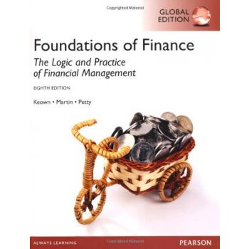 Foundations of Finance: The Logic and Practice of Financial Management (English), J. Keown John D. Martin J. William Petty