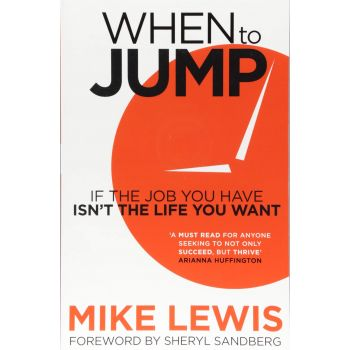 When to Jump: If You Want to Have a Job (English) . Mike Lewis