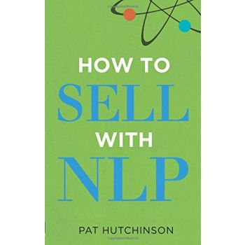 How to Sell With NLP (English) , Pat Hutchinson