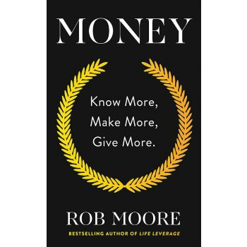 Money: Know More, Make More, Give More: Learn how to make more money and transform your life (English) , Rob Moore