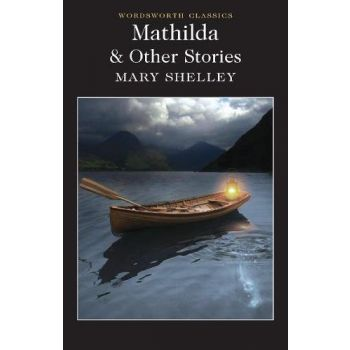 Mathilda and Other Stories (English), Mary Shelley