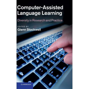Computer-Assisted Language Learning: Diversity in Research and Practice (English) , Dr Glenn Stockwell