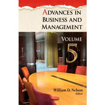Advances in Business Management: v. 5 (Advances in Business and Management ), William D. Nelson