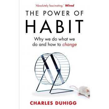 The Power of Habit: Why We Do What We Do, and How to Change (English).  Charles Duhigg
