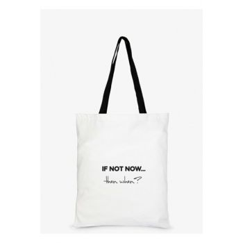 If Not Now Printed White Tote Bag C0151