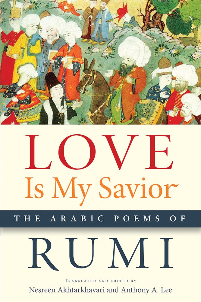 Love Is My Savior: The Poems of Rumi Arabic (Arabic Language and Literature) (English) , Rumi