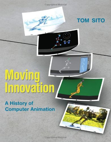 Moving Innovation: A History of Computer Animation (English) , Tom Sito