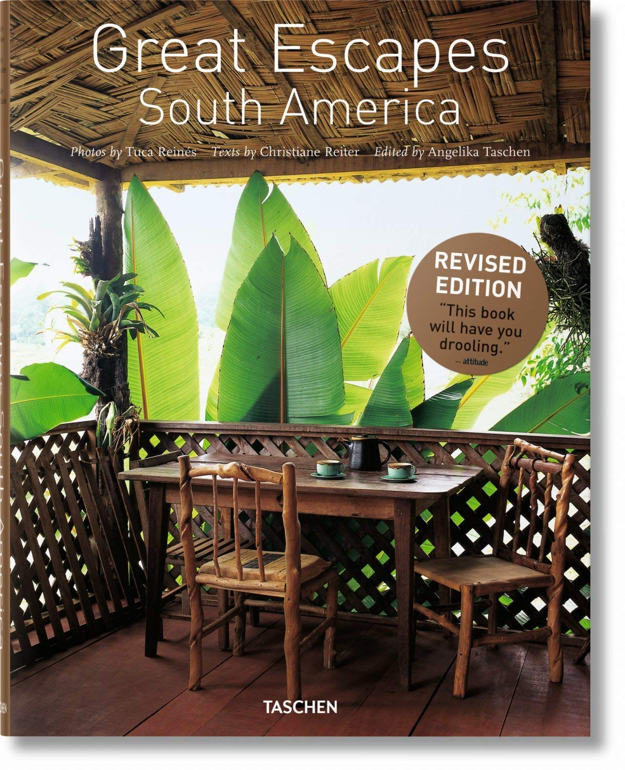 Great Escapes South America. Updated Edition (Multilingual) , Christiane Reiter, Angelika Taschen , Tuca Reines