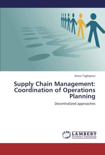 Supply Chain Management: Coordination of Operations Planning: Decentralized approaches (English) , Atour Taghipour