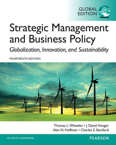 Strategic Management and Business Policy: Globalization, Innovation and Sustainability: Global Edition (English) ,Thomas L. Wheelen; J. David Hunger; Alan N. Hoffman
