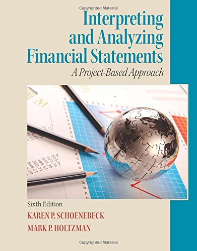 Interpreting and Analyzing Financial Statements: Project based Approach (English), Mark P. Holtzman Karen P. Schoenebeck